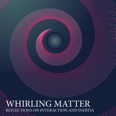 Whirling Matter
